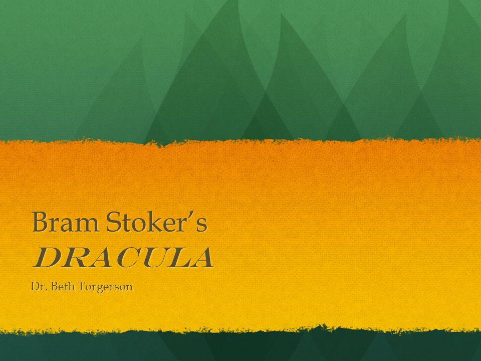 Bram Stoker's Dracula Dr. Beth Torgerson