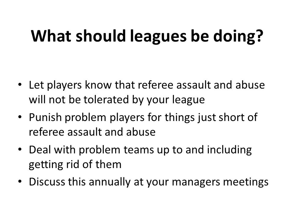 What should leagues be doing.