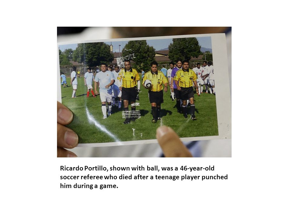 Ricardo Portillo, shown with ball, was a 46-year-old soccer referee who died after a teenage player punched him during a game.