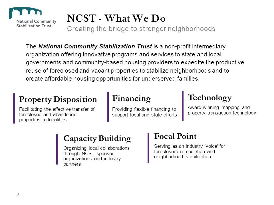 The First Five Years 3 $1 Billion In our first five years of operation, NCST conveyed $1,039,447,847 in real estate back to the community through our non-profit providers.