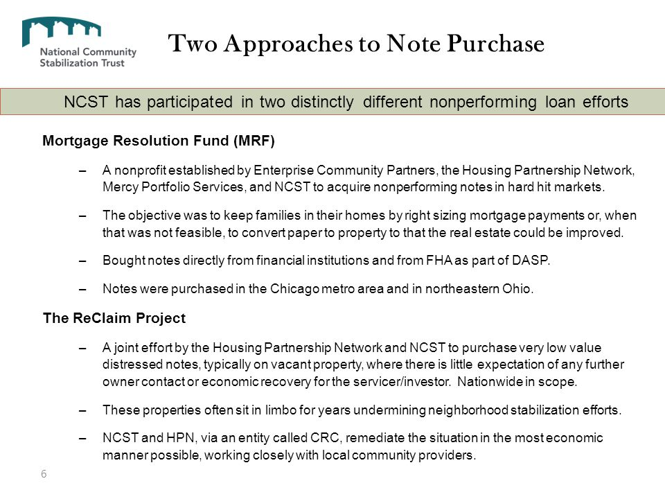 The ReClaim Project The Ultimate Resolution Tool for Zombie Properties NCST and HPN operate a tax exempt non-profit holding entity, called CRC, that accepts non-performing notes as donations, with a financial contribution from the Servicer for the resolution of each asset.