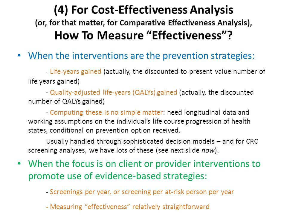(4) For Cost-Effectiveness Analysis (or, for that matter, for Comparative Effectiveness Analysis), How To Measure Effectiveness .