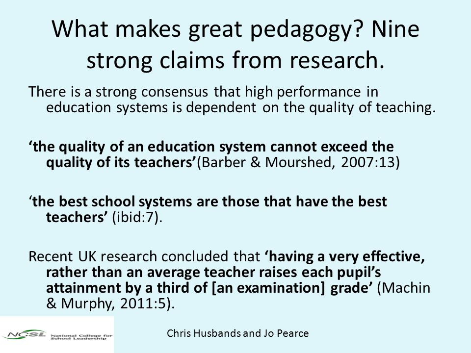 In a review of the research on teacher quality, Machin argues that: Bringing the lowest-performing 5-10 per cent of teachers in the UK up to the average would greatly boost attainment and lead to a sharp improvement in the UK's international ranking.