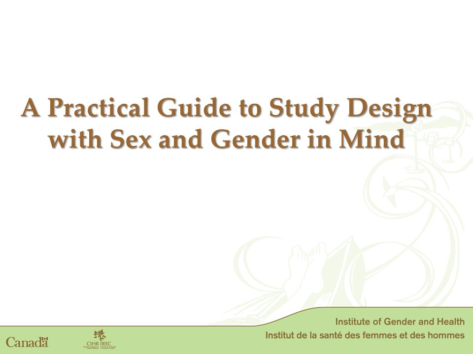 A Practical Guide to Study Design with Sex and Gender in Mind