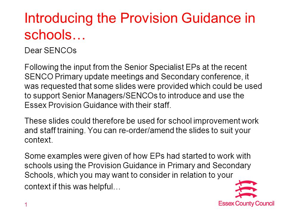 Introducing the Provision Guidance in schools… Dear SENCOs Following the input from the Senior Specialist EPs at the recent SENCO Primary update meeti
