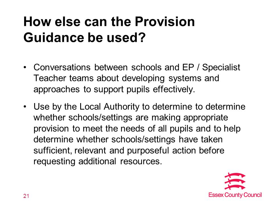 21 How else can the Provision Guidance be used.