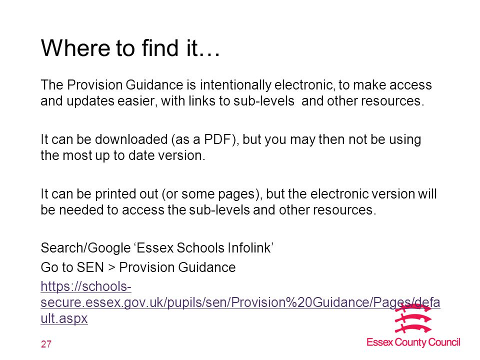 Where to find it… The Provision Guidance is intentionally electronic, to make access and updates easier, with links to sub-levels and other resources.