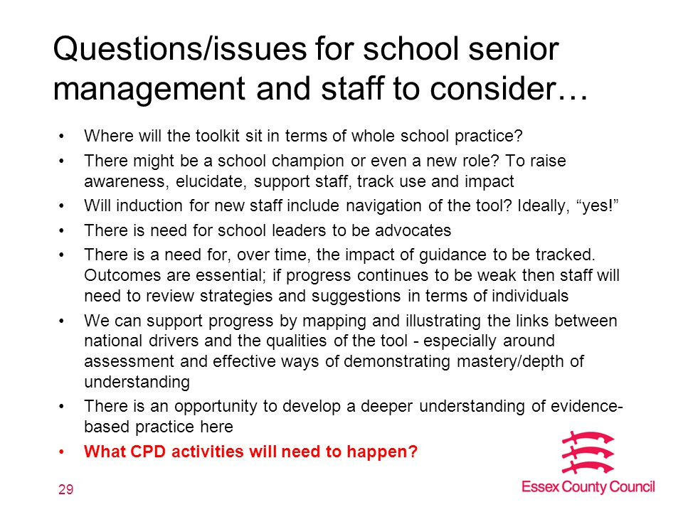 Questions/issues for school senior management and staff to consider… Where will the toolkit sit in terms of whole school practice? There might be a sc
