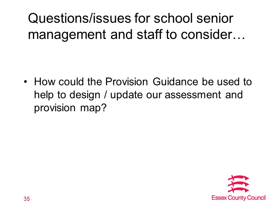 How could the Provision Guidance be used to help to design / update our assessment and provision map.