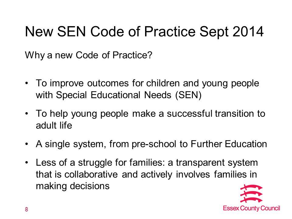 New SEN Code of Practice Sept 2014 Why a new Code of Practice.