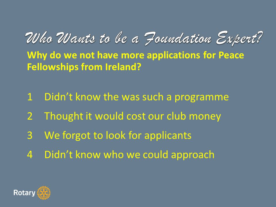 Why do we not have more applications for Peace Fellowships from Ireland.