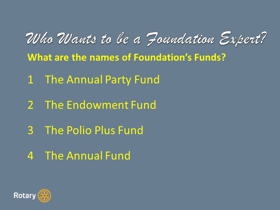 What are the names of Foundation's Funds.