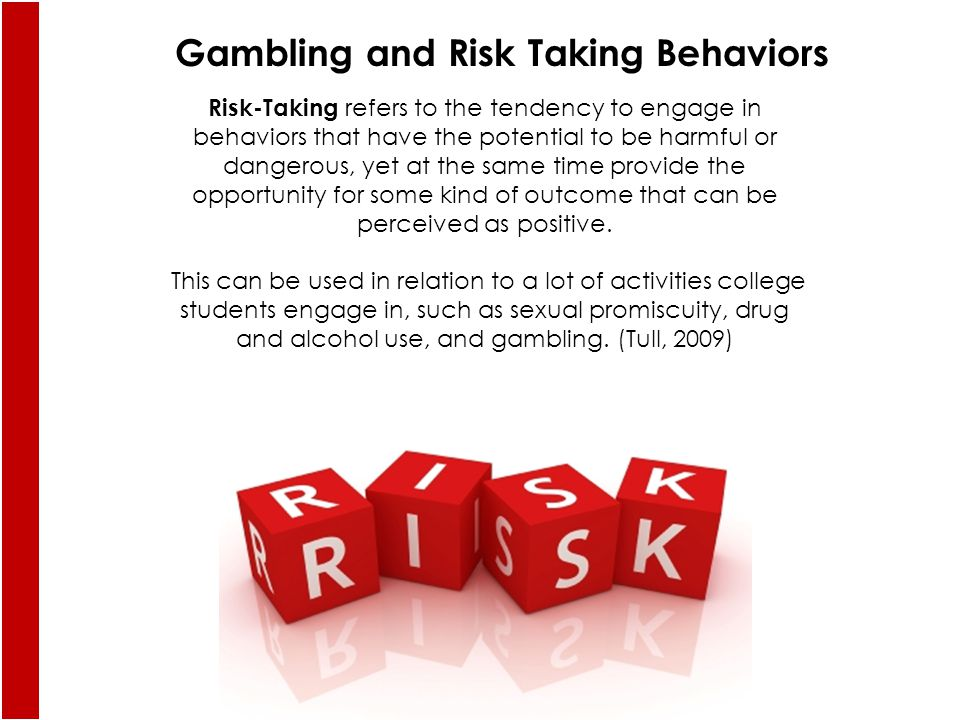 Risk-Taking refers to the tendency to engage in behaviors that have the potential to be harmful or dangerous, yet at the same time provide the opportunity for some kind of outcome that can be perceived as positive.