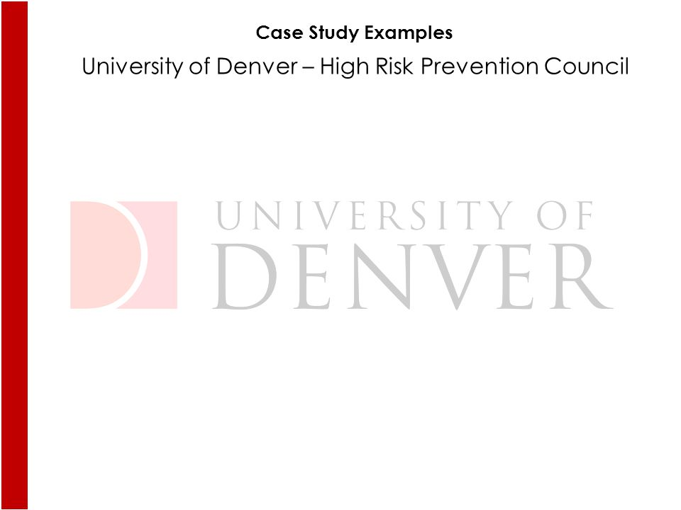 University of Denver – High Risk Prevention Council Case Study Examples