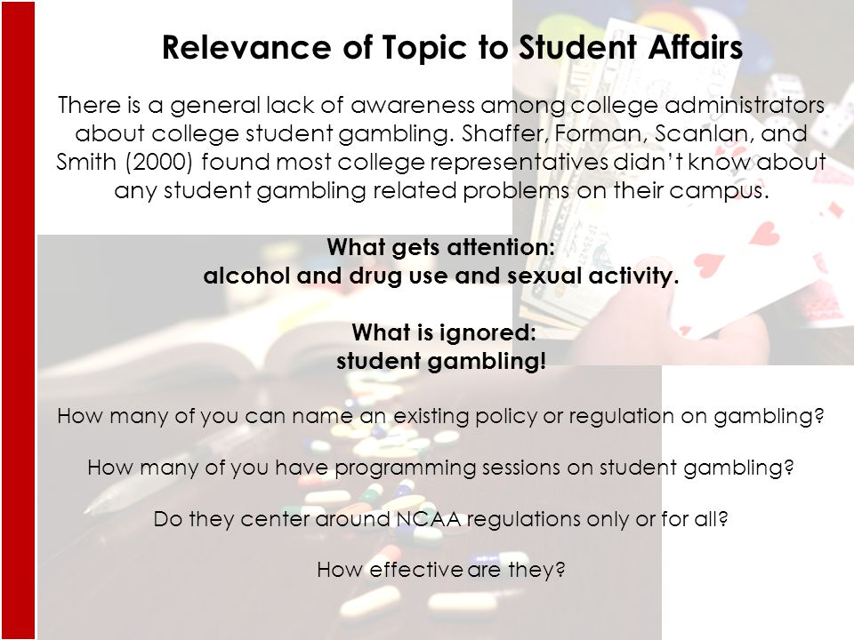 There is a general lack of awareness among college administrators about college student gambling.