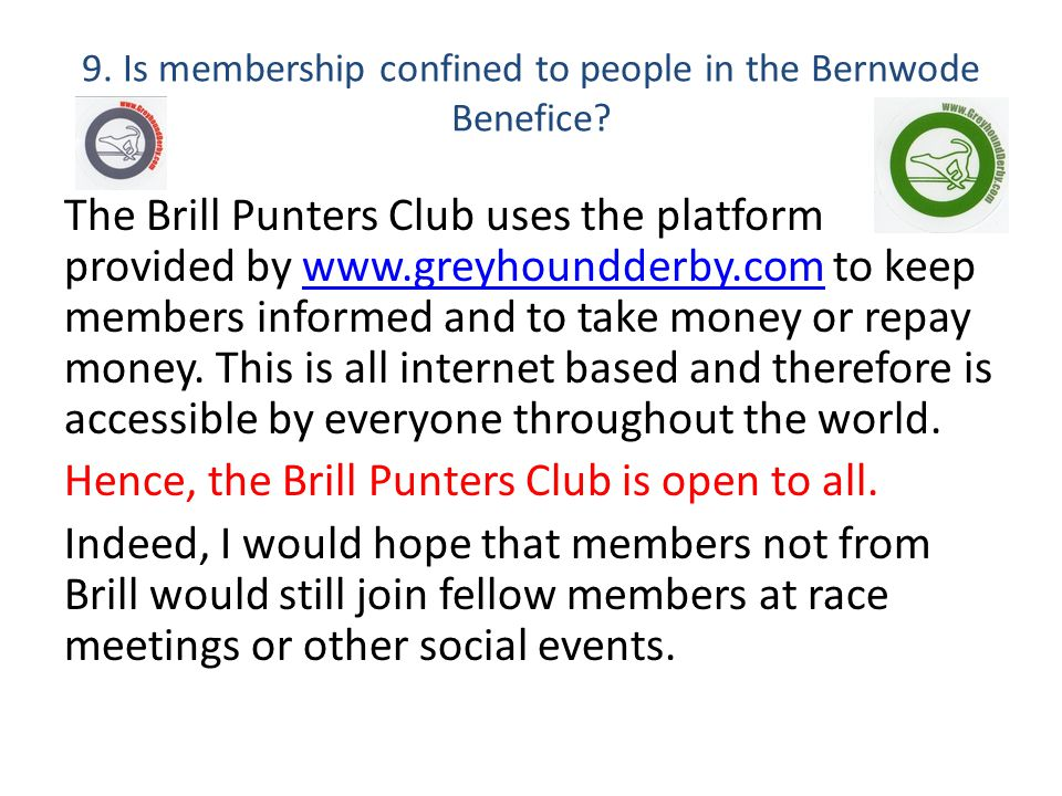 9. Is membership confined to people in the Bernwode Benefice.