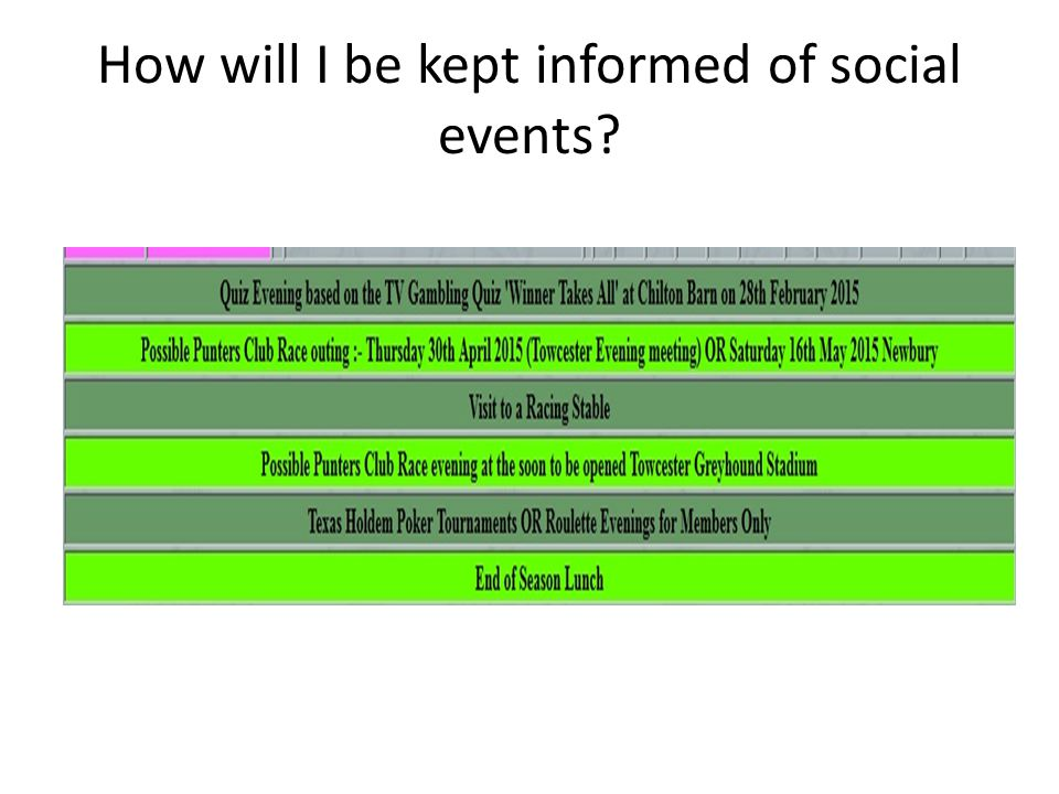 How will I be kept informed of social events?