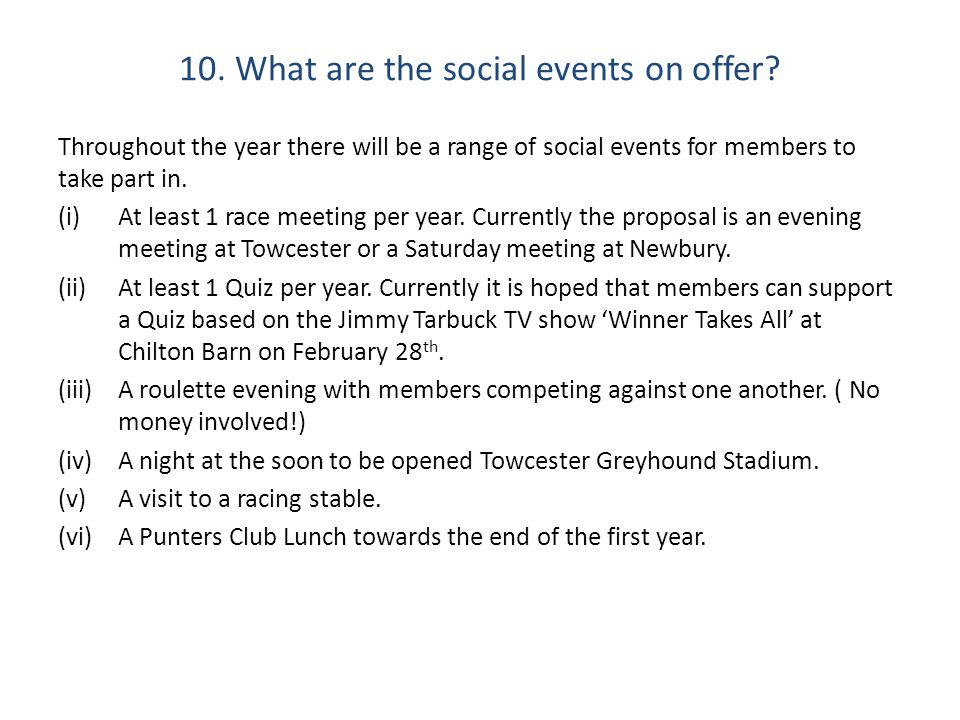 10. What are the social events on offer.