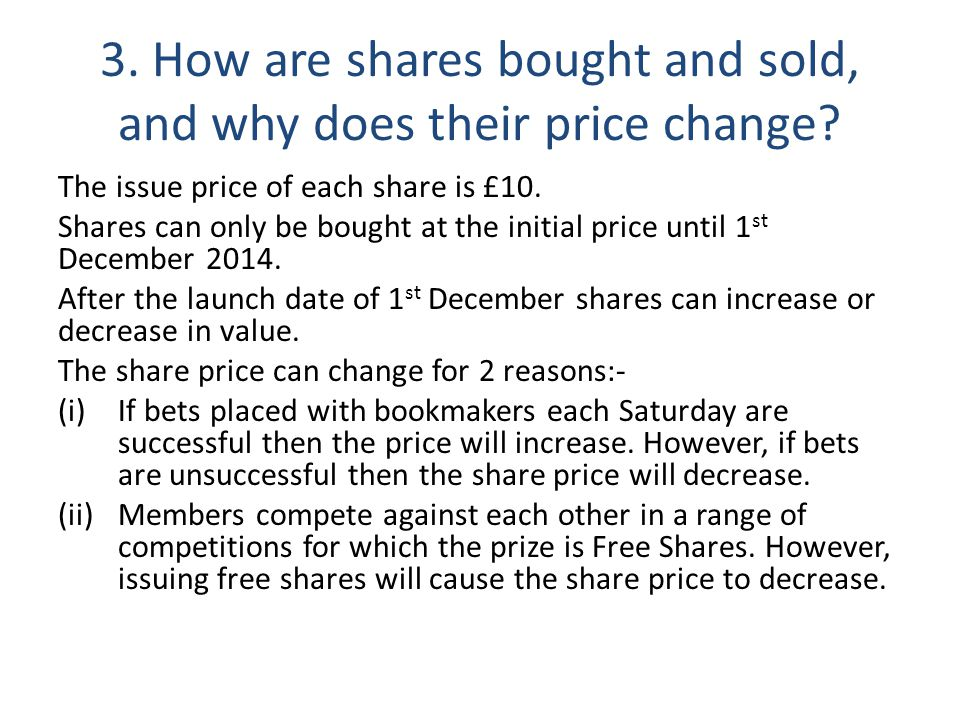 3. How are shares bought and sold, and why does their price change.