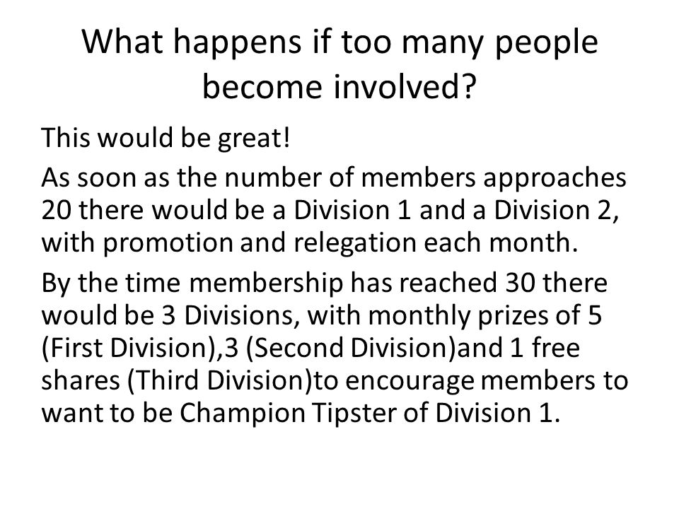 What happens if too many people become involved. This would be great.