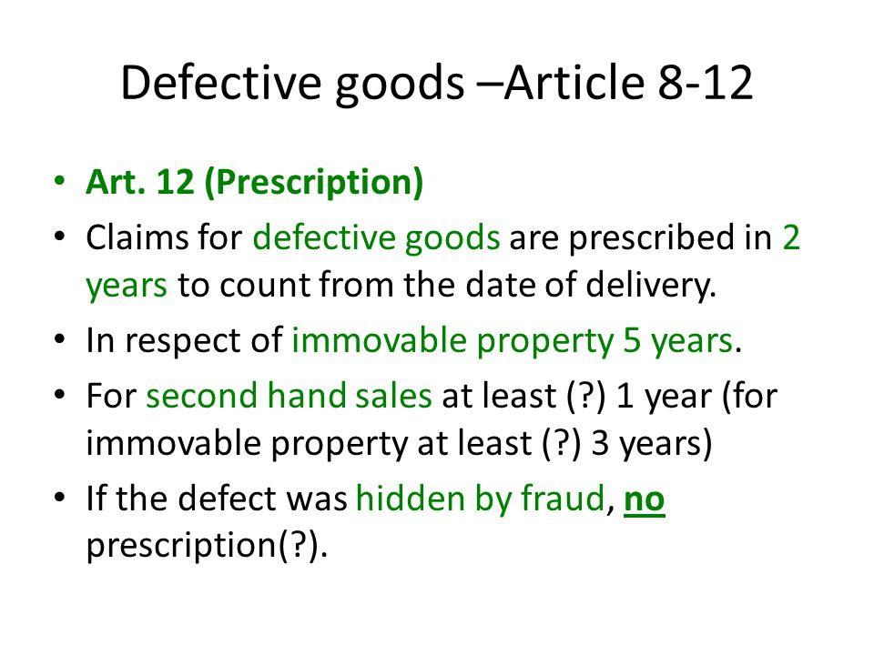 Defective goods –Article 8-12 Art.