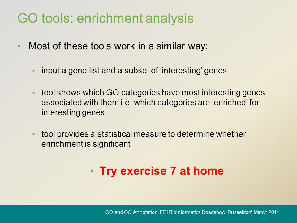 GO tools: enrichment analysis Most of these tools work in a similar way: input a gene list and a subset of 'interesting' genes tool shows which GO cat