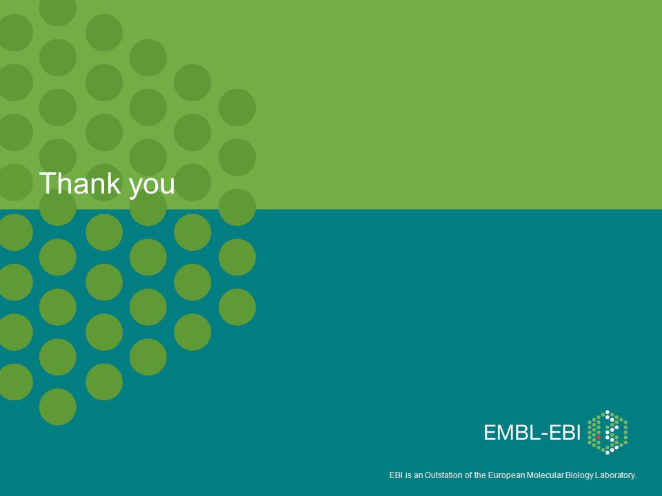 EBI is an Outstation of the European Molecular Biology Laboratory. Thank you
