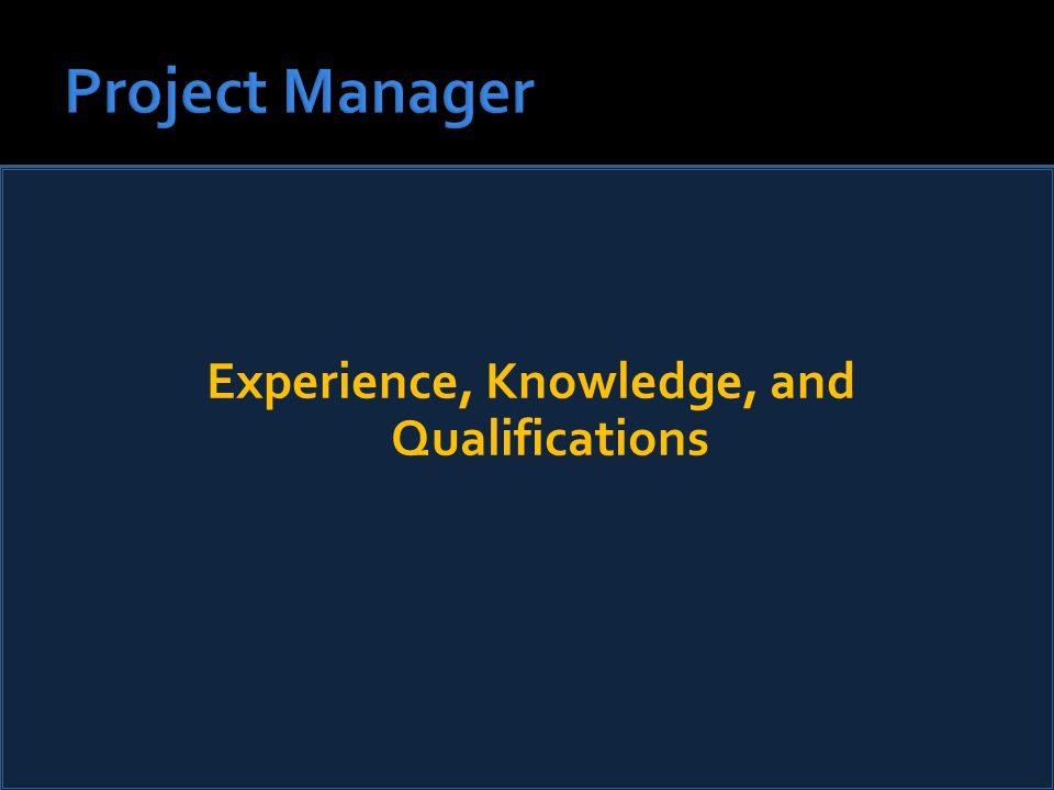 Experience, Knowledge, and Qualifications