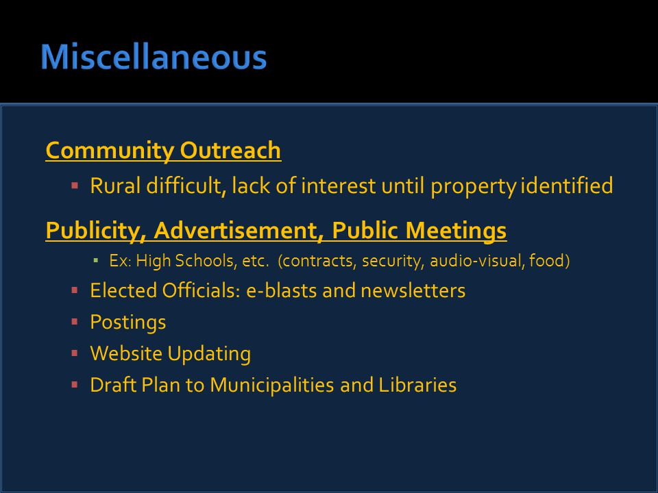 Community Outreach  Rural difficult, lack of interest until property identified Publicity, Advertisement, Public Meetings ▪ Ex: High Schools, etc.