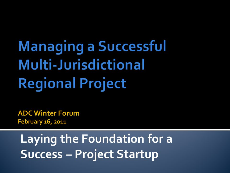 Commitment for project  Active participation during process and implementation efforts  Collaboration  Open to ideas  Willingness to address controversial issues  Open to creative problem solving
