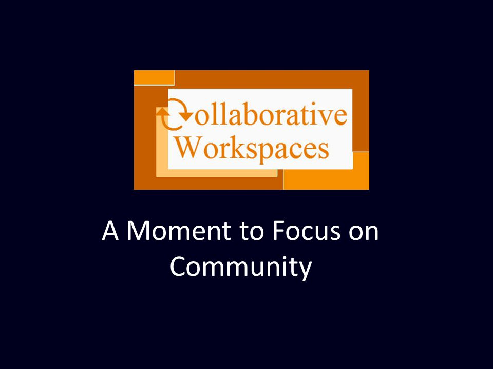 A Moment to Focus on Community