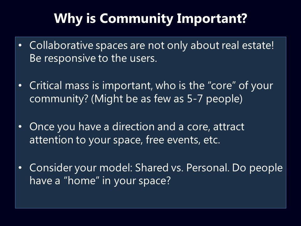 Why is Community Important. Collaborative spaces are not only about real estate.