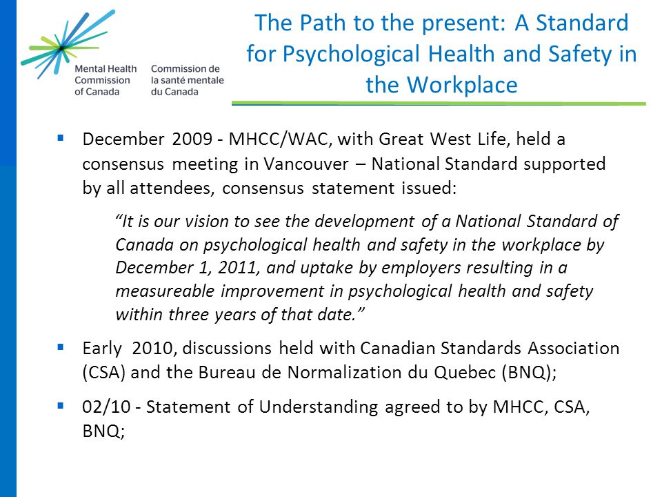  December 2009 - MHCC/WAC, with Great West Life, held a consensus meeting in Vancouver – National Standard supported by all attendees, consensus stat