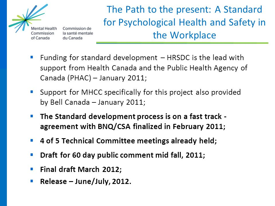  Funding for standard development – HRSDC is the lead with support from Health Canada and the Public Health Agency of Canada (PHAC) – January 2011; 