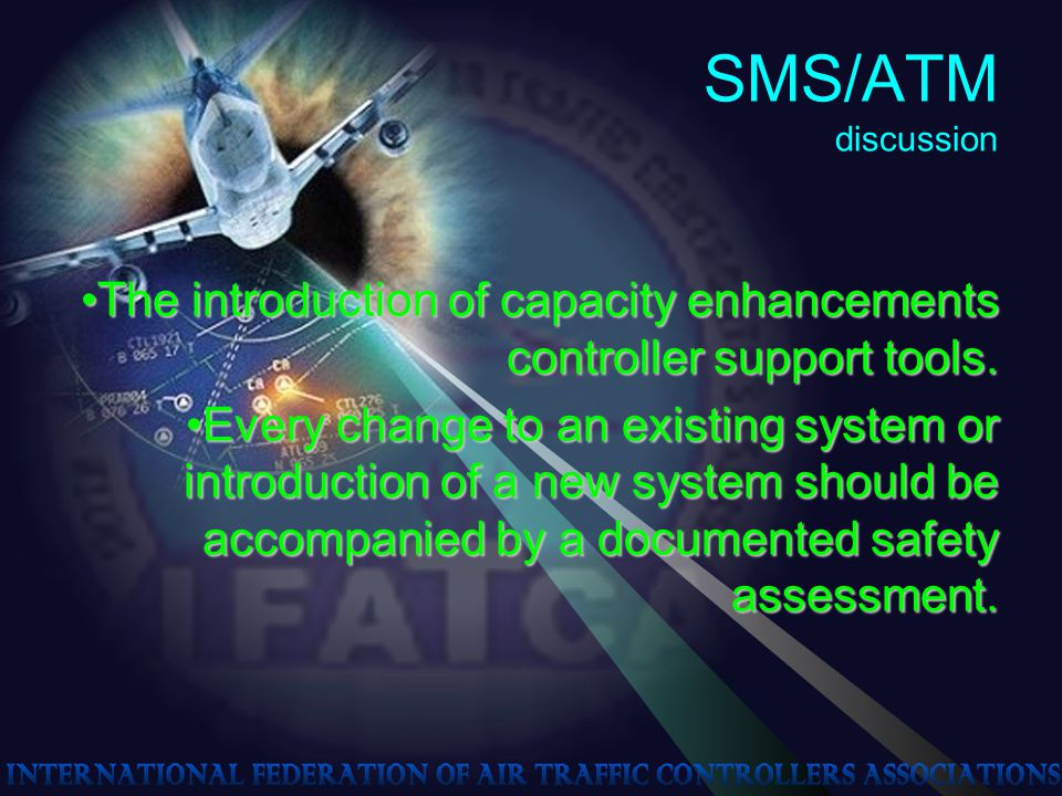 SMS/ATM discussion The introduction of capacity enhancements controller support tools.The introduction of capacity enhancements controller support tools.