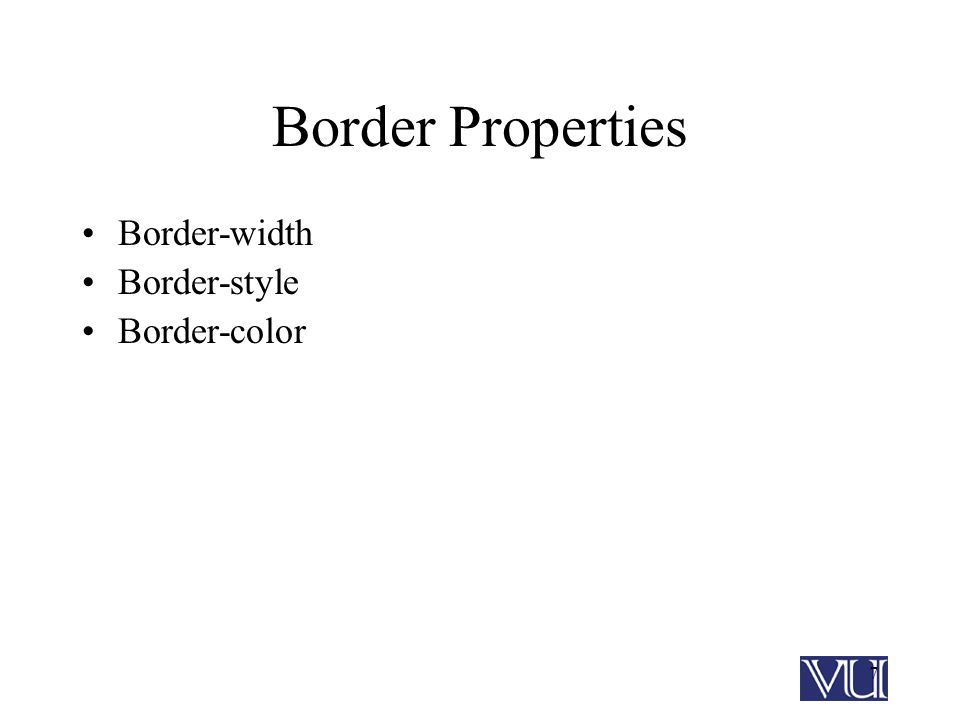 7 Border Properties Border-width Border-style Border-color