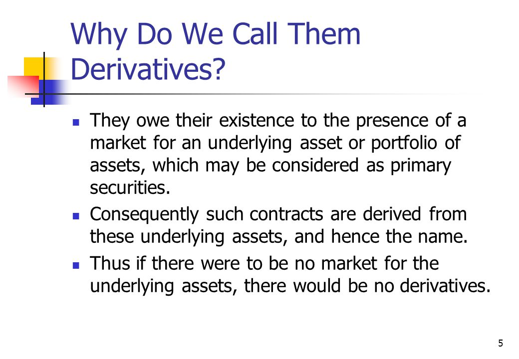 5 Why Do We Call Them Derivatives.