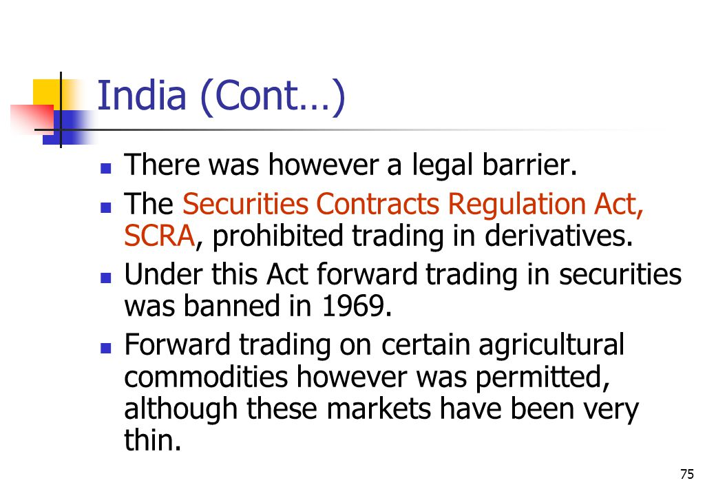 75 India (Cont…) There was however a legal barrier.