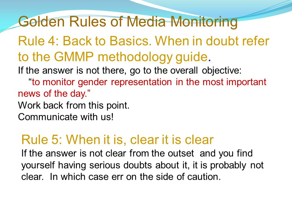Rule 4: Back to Basics. When in doubt refer to the GMMP methodology guide.