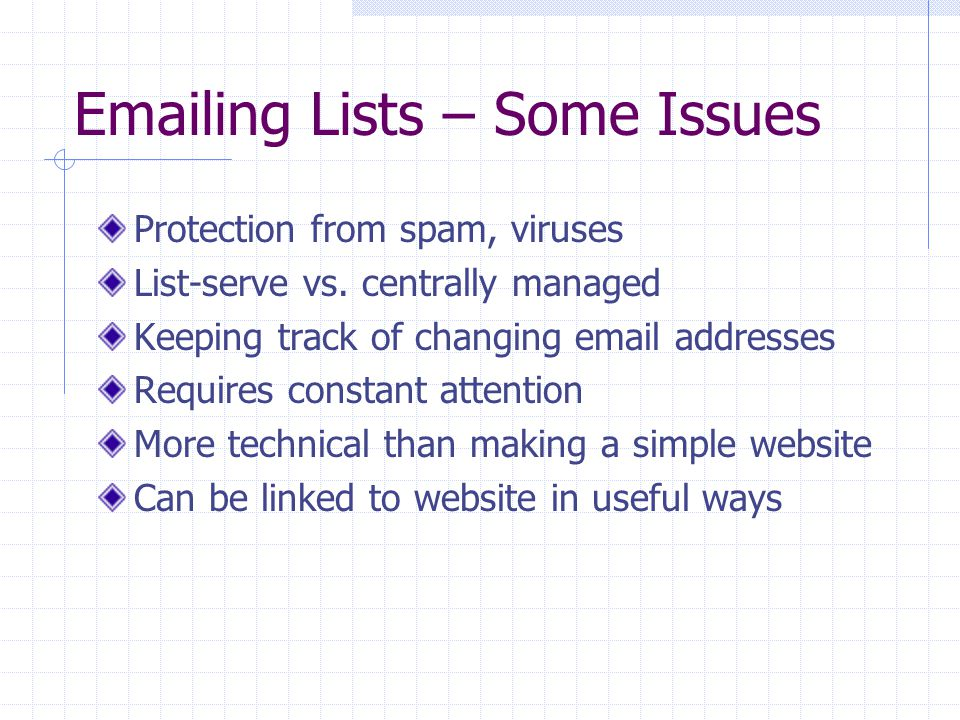Emailing Lists – Some Issues Protection from spam, viruses List-serve vs.