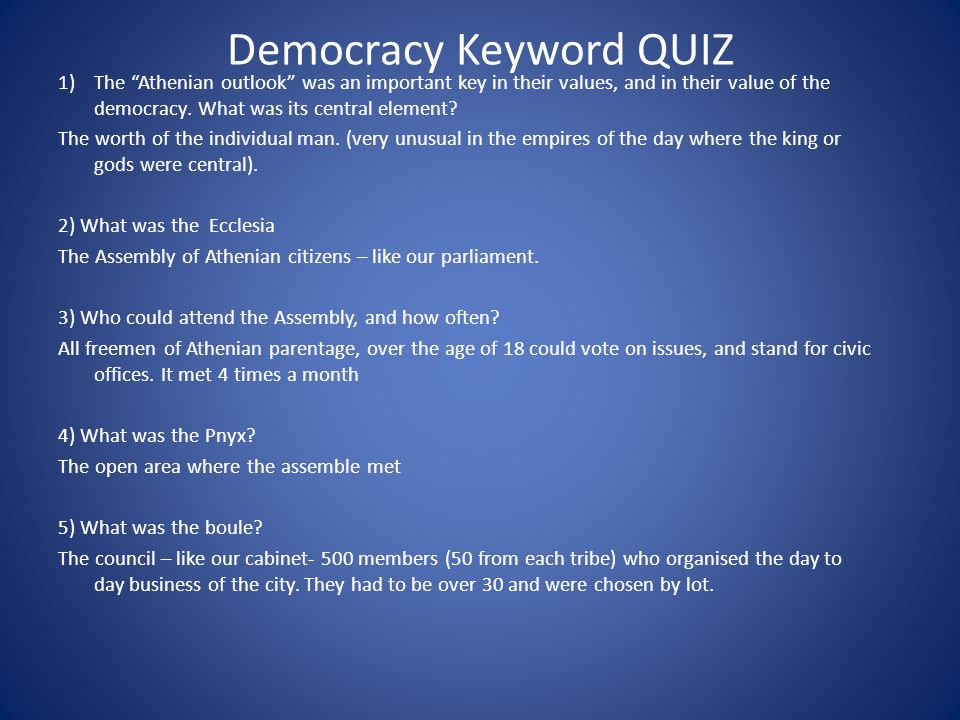 "Democracy Keyword QUIZ 1)The ""Athenian outlook"" was an important key in their values, and in their value of the democracy. What was its central elemen"