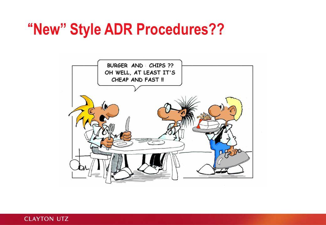 ADR generally Traditional litigation Arbitration Mediation Adjudication Expert determination ENE Coin tossing?