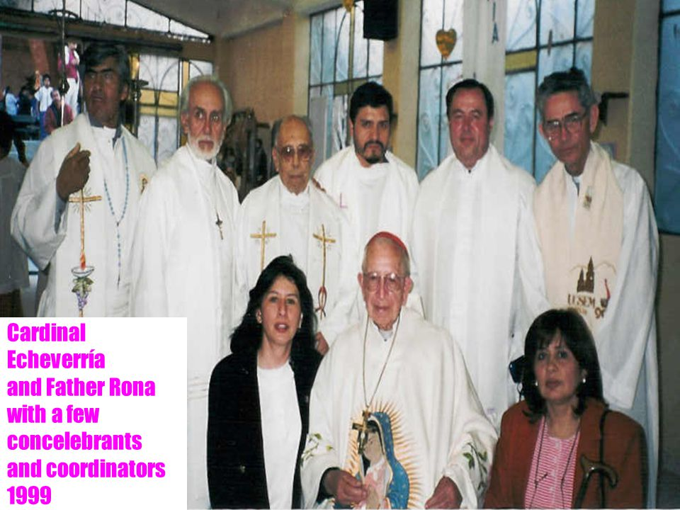 14 Cardinal Echeverría and Father Rona with a few concelebrants and coordinators 1999