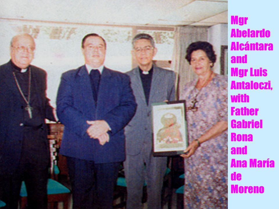 16 Mgr Abelardo Alcántara and Mgr Luis Antaloczi, with Father Gabriel Rona and Ana María de Moreno
