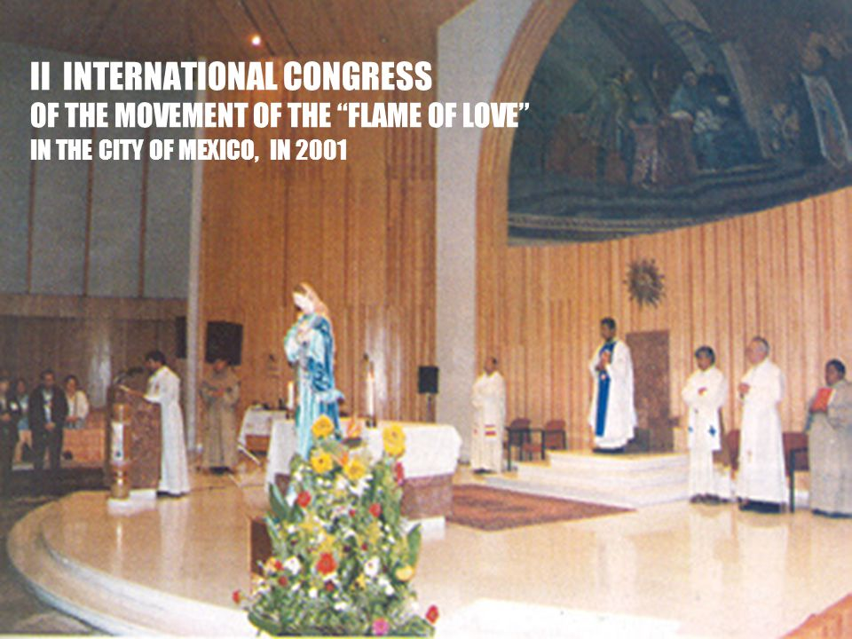24 II INTERNATIONAL CONGRESS OF THE MOVEMENT OF THE FLAME OF LOVE IN THE CITY OF MEXICO, IN 2001