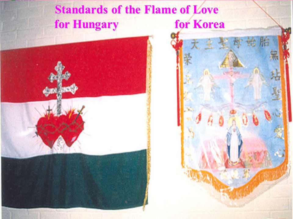 25 Standards of the Flame of Love for Hungary for Korea for Hungary for Korea