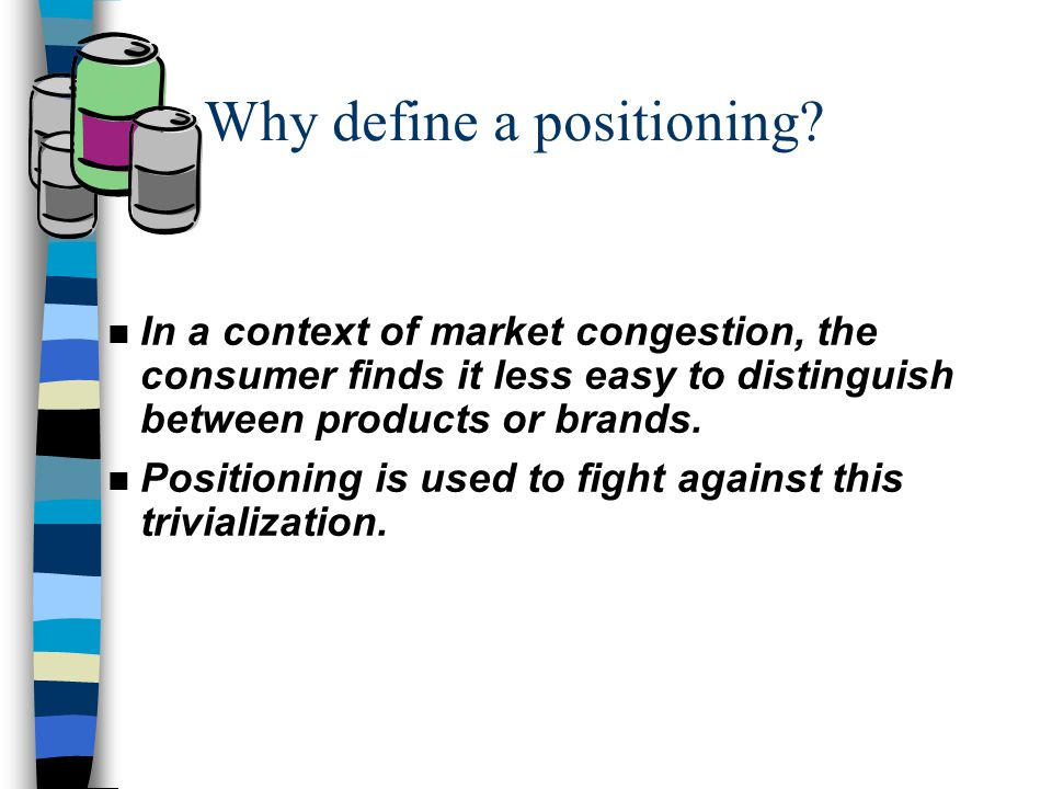 n In a context of market congestion, the consumer finds it less easy to distinguish between products or brands.
