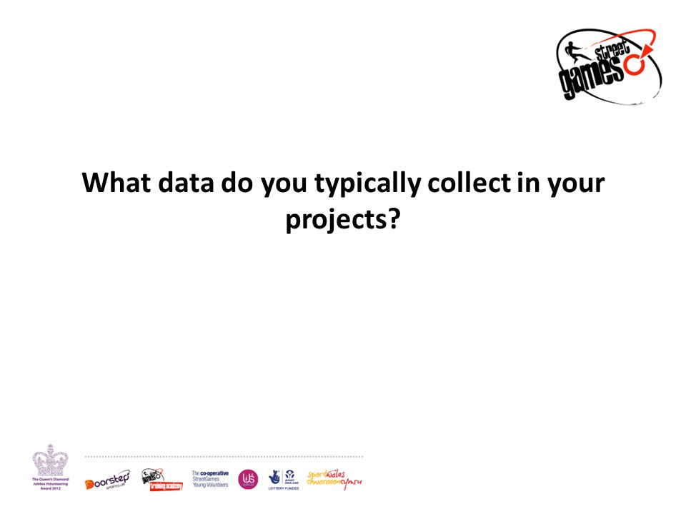What data do you typically collect in your projects
