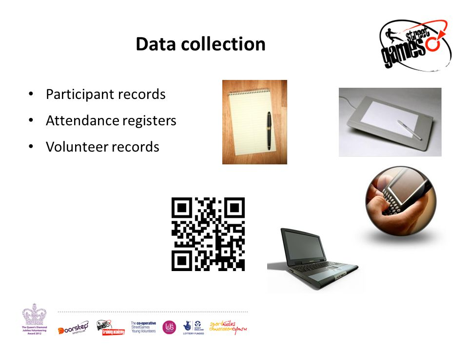 Data collection Participant records Attendance registers Volunteer records