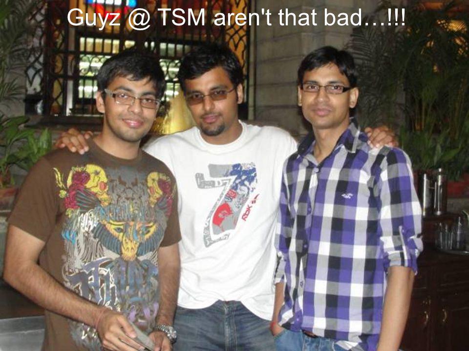 Guyz @ TSM aren't that bad…!!!